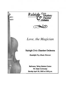 & Civic Symphony. Raleigh. Love, the Magician. Chamber Orchestra. Raleigh Civic Chamber Orchestra. Randolph Foy, Music Director