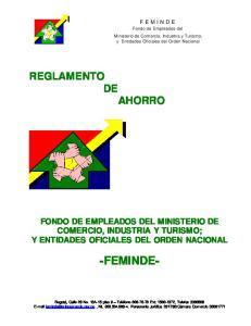 -FEMINDE- REGLAMENTO DE AHORRO FONDO DE EMPLEADOS DEL MINISTERIO DE COMERCIO, INDUSTRIA Y TURISMO; Y ENTIDADES OFICIALES DEL ORDEN NACIONAL