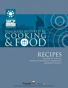 & FOOD COOKING. RECIPES inspired by china & hosted by diversecity community resources society DIALOGUES INSPIRED BY