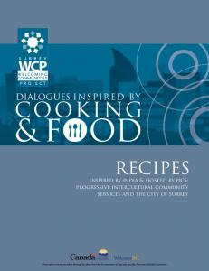 & FOOD COOKING. RECIPES inspired by india & hosted by pics: progressive intercultural community services and the city of surrey DIALOGUES INSPIRED BY