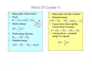 ( ) Physic 231 Lecture 11. Main points of last lecture: Work: Main points of today s lecture: Potential energy. Kinetic energy: