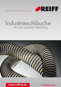 [ REIFF TECHNISCHE PRODUKTE ] Schlauchtechnik. Industrieschläuche. für eine optimale Verbindung.  Produktübersicht
