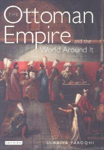 ~ THE OTTOMAN EMPIRE ~ AND THE WORLD AROUND IT