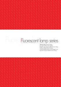 - Tubular fluorescent lamp - Circular fluorescent lamp - Single cap compact fluorescent lamp - Compact fluorescent lamp - Compact fluorescent lamp