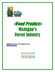 -Wood Products- Michigan s Forest Industry. Adapted from the on-line Teachers Guide