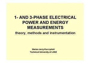 1- AND 3-PHASE ELECTRICAL POWER AND ENERGY MEASUREMENTS