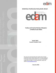 1. Turkey and Tactical Nuclear Weapons: A Political Love Affair. Aaron Stein Research Assistant, EDAM