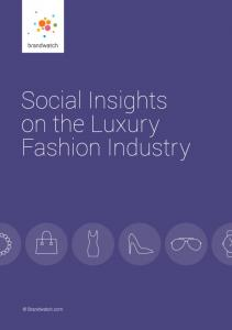 1.0 A Foreword on the Luxury Fashion Industry Aim & Methodology The Luxury Fashion Social Index... 5