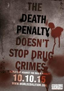 10 October th World Day against the Death Penalty The death penalty does not stop drug crimes