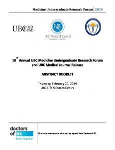 10 th Annual UBC Medicine Undergraduate Research Forum and UBC Medical Journal Release ABSTRACT BOOKLET
