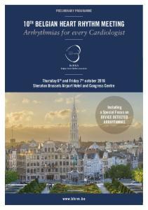10 th Belgian Heart Rhythm Meeting Arrhythmias for every Cardiologist
