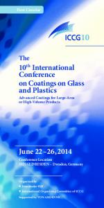 10 th International Conference on Coatings on Glass and Plastics. Advanced Coatings for Large-Area or High-Volume Products