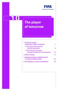 10 The player. of tomorrow. 1. Tomorrow s player shaped from today s youngsters 1