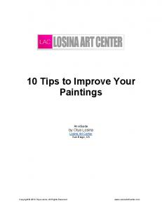 10 Tips to Improve Your Paintings. An eguide by Olya Losina Losina Art Center San Diego, CA