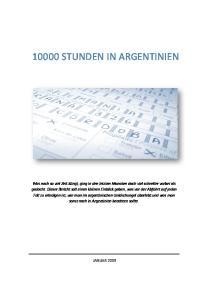 10000 STUNDEN IN ARGENTINIEN