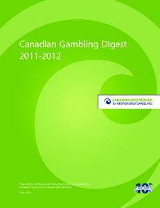 10th. Canadian Gambling Digest Prepared by the Responsible Gambling Council on behalf of the Canadian Partnership for Responsible Gambling
