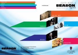11. visual art. film. dance. music theatre. Friday 5 November Saturday 5 March
