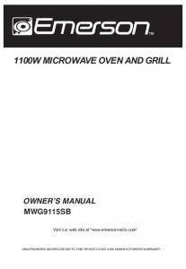 1100W MICROWAVE OVEN AND GRILL OWNER S MANUAL MWG9115SB. Visit our web site at
