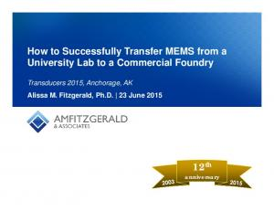 12 th anniversary. How to Successfully Transfer MEMS from a University Lab to a Commercial Foundry