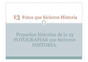 13 Fotos que hicieron Historia. Pequeñas historias de la 13 FOTOGRAFIAS que hicieron HISTORIA
