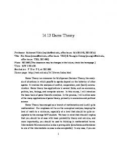14.12 Game Theory. Game Theory is a misnomer for Multiperson Decision Theory, the analysisofsituationsinwhichpayoffs
