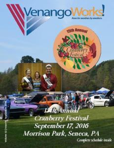 15th Annual Cranberry Festival September 17, 2016 Morrison Park, Seneca, PA. Complete schedule inside. Volume 12 Issue 9 September 2016