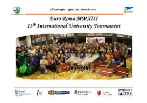 17 november Euro Roma MMXIII 13 th International University Tournament