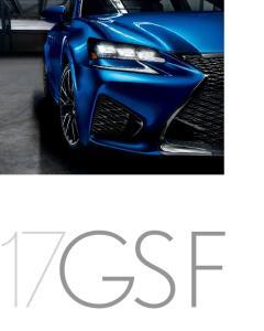 17GSF Job Number: 420LEXGSFP71441 MY17 GSF Brochure