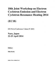 18th Joint Workshop on Electron Cyclotron Emission and Electron Cyclotron Resonance Heating 2014 (EC18) Nara, Japan April 2014