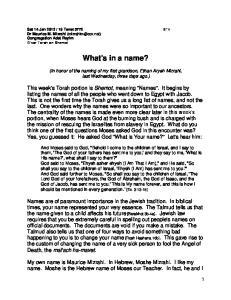 19 Tevet 5772 Dr Maurice M. Mizrahi Congregation Adat Reyim D var Torah on Shemot. What's in a name?