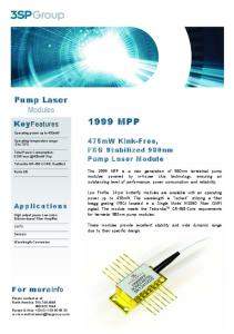1999 MPP. Pump Laser Modules. For moreinfo. Applications. 475mW Kink-Free, FBG Stabilized 980nm Pump Laser Module CHP KeyFeatures
