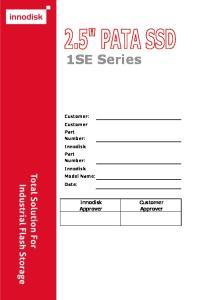 1SE Series. Customer Approver. Innodisk Approver. Customer: Customer Part Number: Innodisk Part Number: Innodisk Model Name: Date: