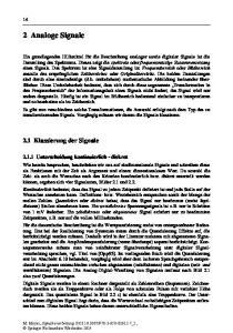 2 Analoge Signale. 2.1 Klassierung der Signale Unterscheidung kontinuierlich - diskret