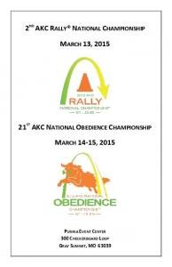 2 ND AKC RALLY NATIONAL CHAMPIONSHIP MARCH 13, ST AKC NATIONAL OBEDIENCE CHAMPIONSHIP MARCH 14-15, 2015