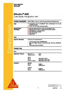 2-part epoxy impregnation resin. Sikadur -300 is a two-part, solvent free epoxy based impregnating resin