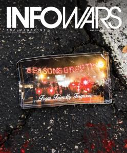 2 VOL. 3 ISSUE 4 DECEMBER 2014 INFOWARS MAGAZINE INFOWARS.COM