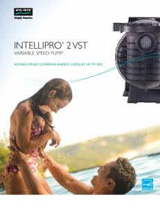 2 VST INTELLIPRO VARIABLE SPEED PUMP ADDING SMILES. LOWERING ENERGY COSTS BY UP TO 90%