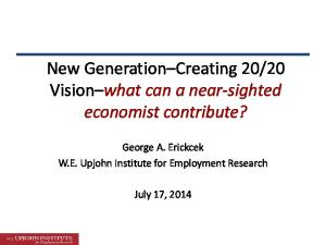 20 Vision what can a near-sighted economist contribute?