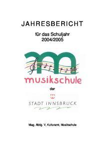 2005. der. Mag. Abtlg. V, Kulturamt, Musikschule