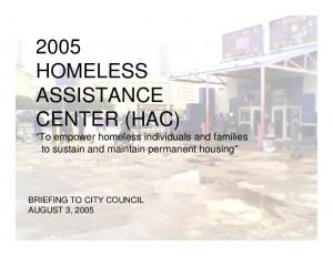 2005 HOMELESS ASSISTANCE CENTER (HAC) To empower homeless individuals and families to sustain and maintain permanent housing