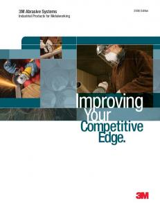 2008 Edition. 3M Abrasive Systems. Industrial Products for Metalworking. Improving. Your. Competitive Edge