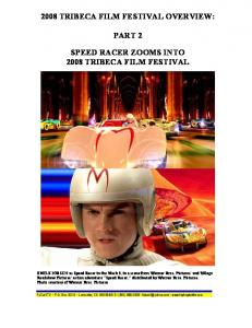 2008 TRIBECA FILM FESTIVAL OVERVIEW: PART 2 SPEED RACER ZOOMS INTO 2008 TRIBECA FILM FESTIVAL