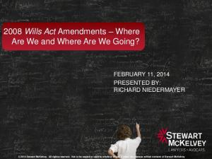2008 Wills Act Amendments Where Are We and Where Are We Going?