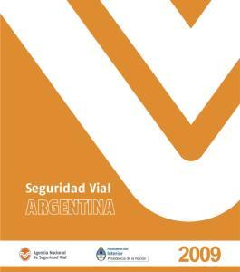 2009 Seguridad Vial en las Rutas Argentinas SEGURIDAD VIAL EN LAS RUTAS ARGENTINAS