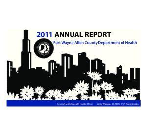 2011 ANNUAL REPORT Fort Wayne-Allen County Department of Health