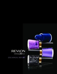 2012 AN N U AL 2012 ANNUAL REPORT R E P O R T REVLON