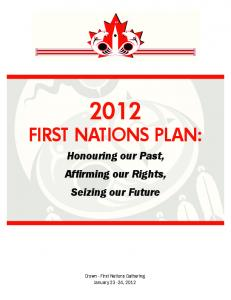 2012 FIRST NATIONS PLAN: Honouring our Past, Affirming our Rights, Seizing our Future