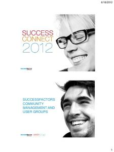 2012 SUCCESSFACTORS COMMUNITY MANAGEMENT AND USER GROUPS
