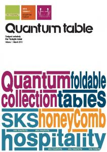 2012 Volume 1. Designed exclusively For Today s Hotel Volume 1 : March sks hospitality sks hospitality sks hospital QUANTUM TABLE