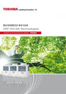 2012. VRF-R410A-Technologien. Keeping temperatures stable